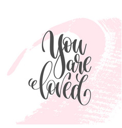 you are loved - hand lettering poster on pink vector image