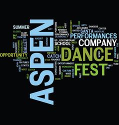 aspen nightlife aspen dance fest text background vector image