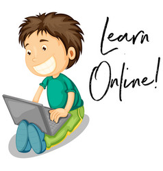 boy works on computer and phrase learn online vector image vector image