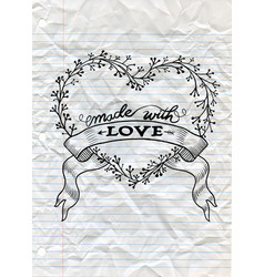 Made with love handwrittenfloral heartdoodle vector