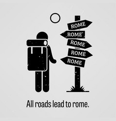 All roads lead to rome a motivational and vector