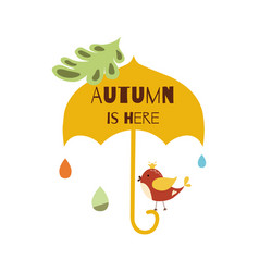 autumn is here hand drawn typographic element vector image