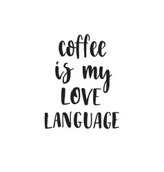 Coffe is my love language handwritten modern vector