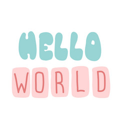 lettering hello world typographic design poster vector image