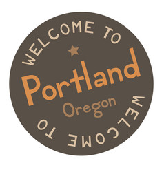 Welcome to portland oregon vector