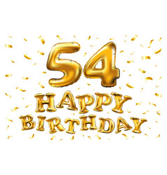 happy birthday 54th celebration gold balloons and vector image