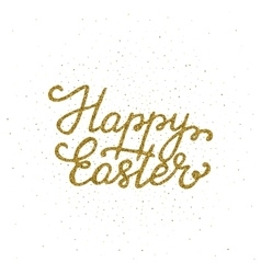Happy Easter - ink freehand lettering with golden vector image