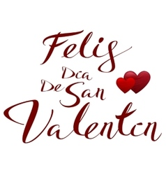 Happy Valentines translated from Spanish Feliz vector image vector image