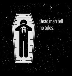 Dead men tell no tales a motivational and vector