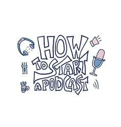 how to start a podcast quote vector image