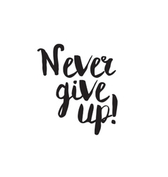 Never give up Greeting card with modern vector