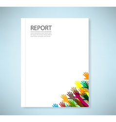 Cover report hands of different colors background vector image vector image