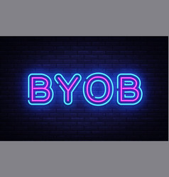 Byob neon text design template bring your vector