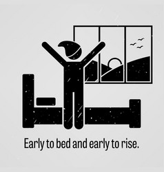 early to bed and early to rise a motivational and vector image