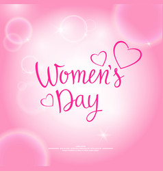 modern hand drawn lettering women s day vector image vector image