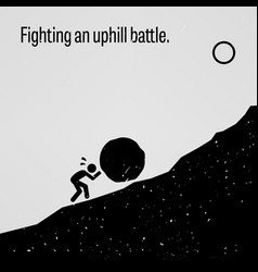 Fighting an uphill battle a motivational and vector