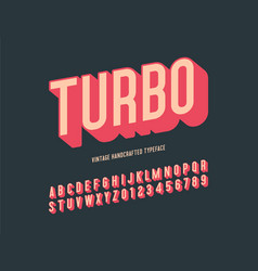 turbo vintage handcrafted 3d alphabet vector image