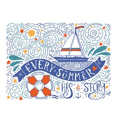 Every summer has a story Hand drawn print with a vector image