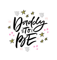 daddy to be hand drawn lettering vector image