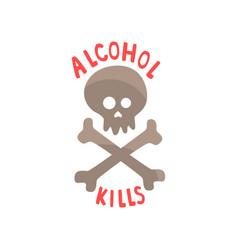 Alcohol kills bad habit alcoholism concept with vector