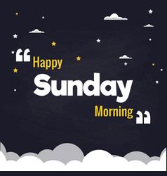 happy sunday morning flat background design vector image