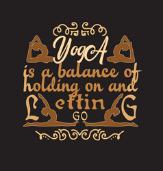 yoga quote and saying good for print design vector image