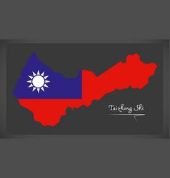 taizhong shi taiwan map with taiwanese national vector image