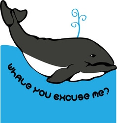 Whale you excuse me vector