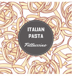 Hand drawn background with pasta fettuccine vector