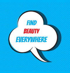 find beauty everywhere motivational and vector image