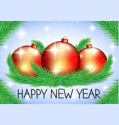 new year card with red balls and fir branches vector image