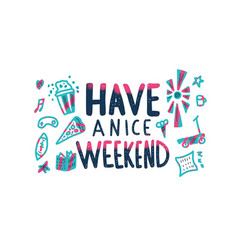 Have a nice weekend poster vector