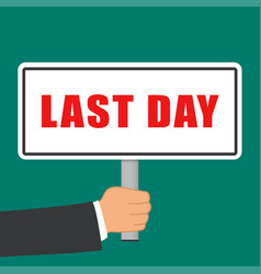Last day sign flat concept vector