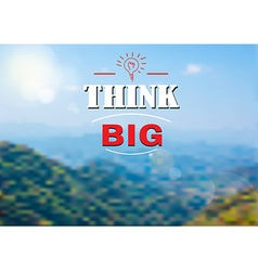 Think big text on nature landscape background vector