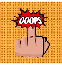 Hand middle finger oops comic retro pop art vector image