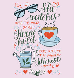 Hand lettering with bible verses she watches over vector