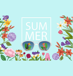 summer flowers and sunglasses with tropical birds vector image