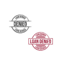 loan denied grunge round vintage rubber stamp vector image