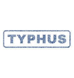 typhus textile stamp vector image
