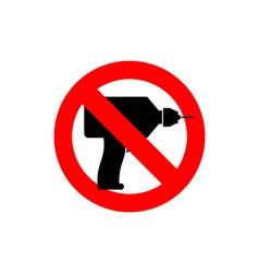 Stop drill It is forbidden to drill Red forbidding vector image vector image