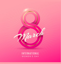 8 march international womens day greeting card vector image