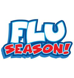 Font design for word flu season on white vector