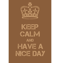 Keep Calm and Have a Nice Day poster vector