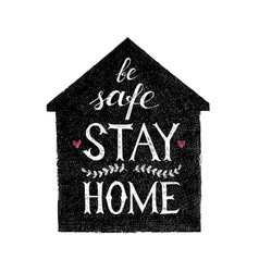 Stay home be safe hand drawn lettering poster vector