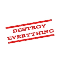 Destroy Everything Watermark Stamp vector image
