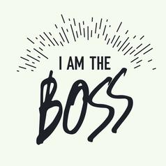 I am boss grunge styled vector
