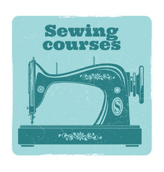 Sewing grunge label vintage sewing machine vector