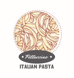 Sticker with hand drawn pasta fettuccine vector