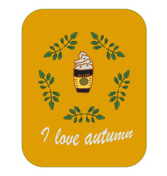 cartoon autumn set i love coffee and autumn vector image