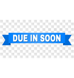 Blue stripe with due in soon text vector